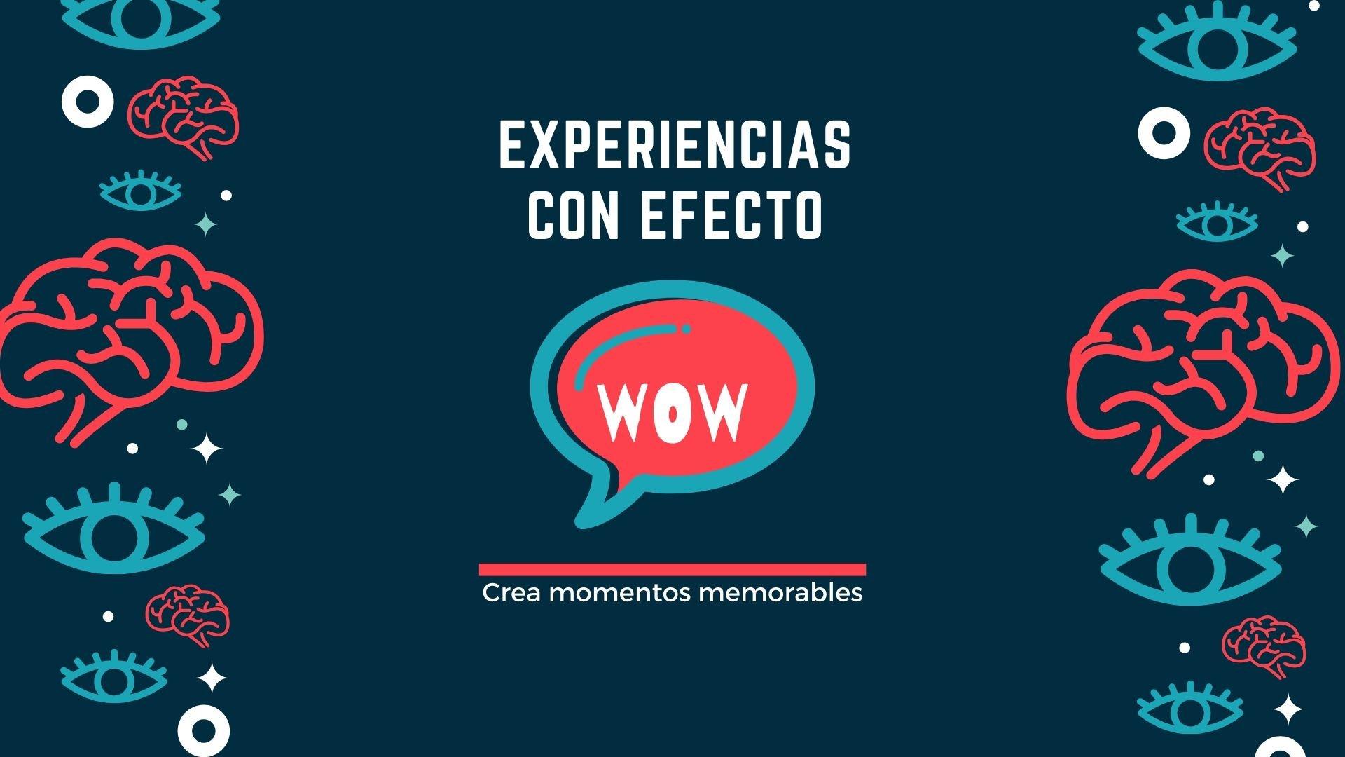 Experiencias efecto wow